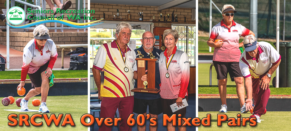 2021 SRCWA State Over 60's Mixed Pairs Lawn Bowls Tournament