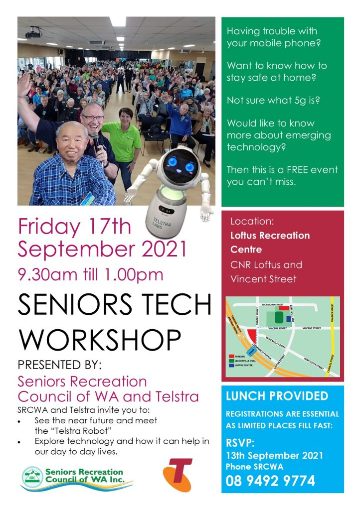 Free SRCWA Telstra Seniors Tech Workshop REGISTRATIONS ARE ESSENTIAL AS LIMITED PLACES FILL FAST: RSVP: 13th September 2021 Phone SRCWA 08 9492 9774